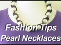 Fashion Tips: Pearl necklaces 