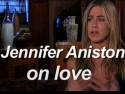 Jennifer Aniston on love
